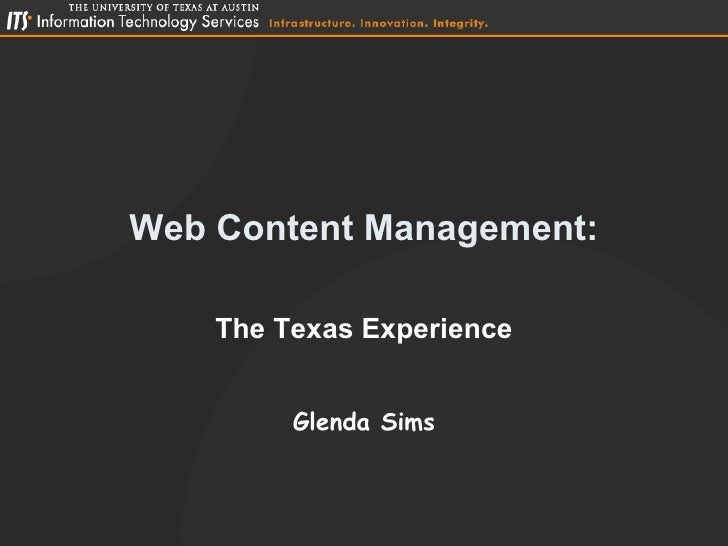 Web Content Management: The Texas Experience Glenda Sims