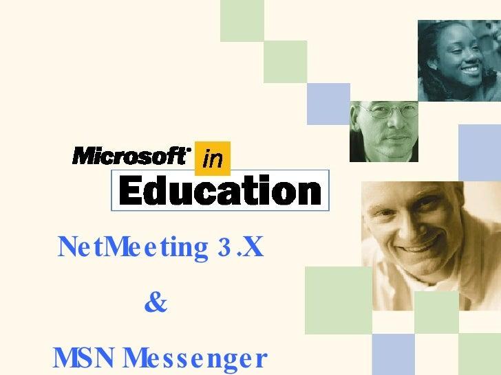 NetMeeting 3.X &  MSN Messenger