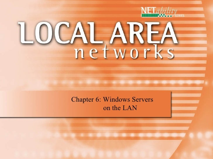 Chapter 6: Windows Servers    on the LAN