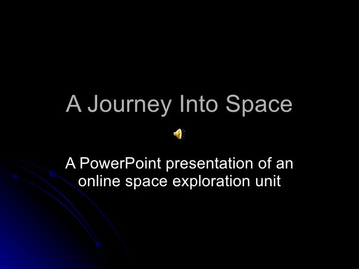 A Journey Into Space A PowerPoint presentation of an online space exploration unit
