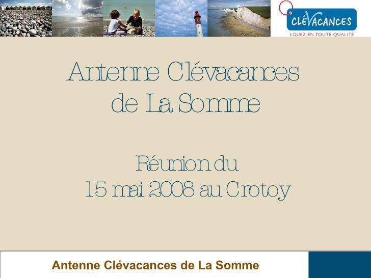 Antenne Clévacances  de La Somme Réunion du 15 mai 2008 au Crotoy Antenne Clévacances de La Somme