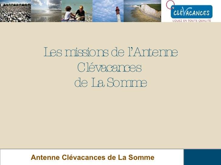 Les missions de l'Antenne Clévacances  de La Somme Antenne Clévacances de La Somme