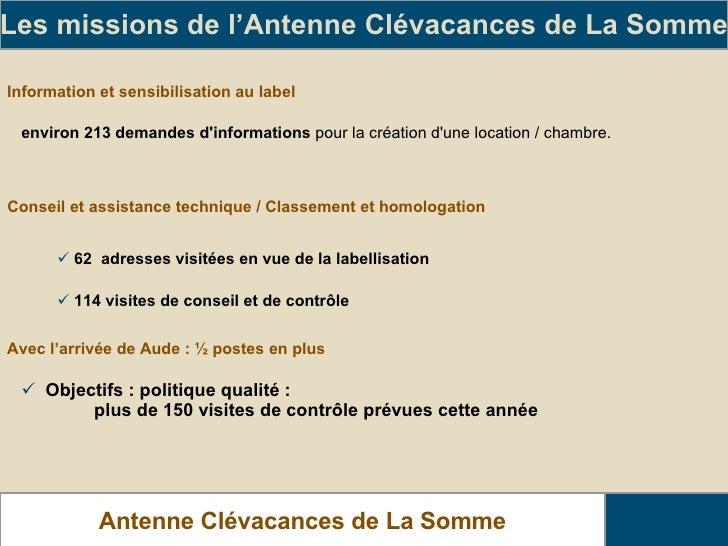 Information et sensibilisation au label  Les missions de l'Antenne Clévacances de La Somme Antenne Clévacances de La Somme...