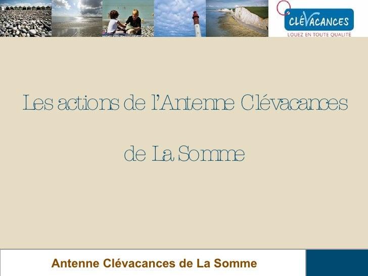 Les actions de l'Antenne Clévacances  de La Somme Antenne Clévacances de La Somme