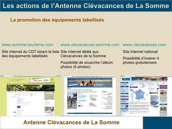 La promotion des équipements labellisés Les actions de l'Antenne Clévacances de La Somme Antenne Clévacances de La Somme w...
