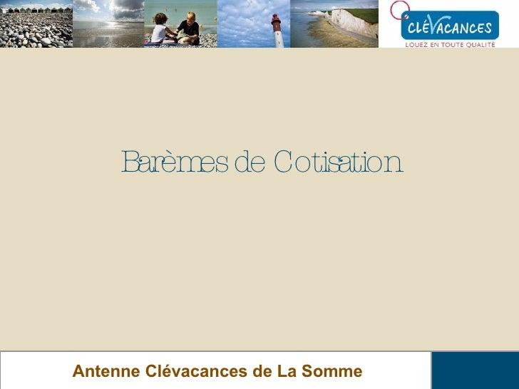 Barèmes de Cotisation Antenne Clévacances de La Somme