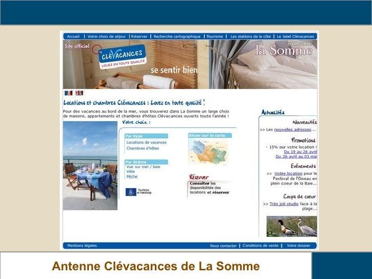 www.clevacances-somme.com Relais Gîtes de France de La Somme Antenne Clévacances de La Somme