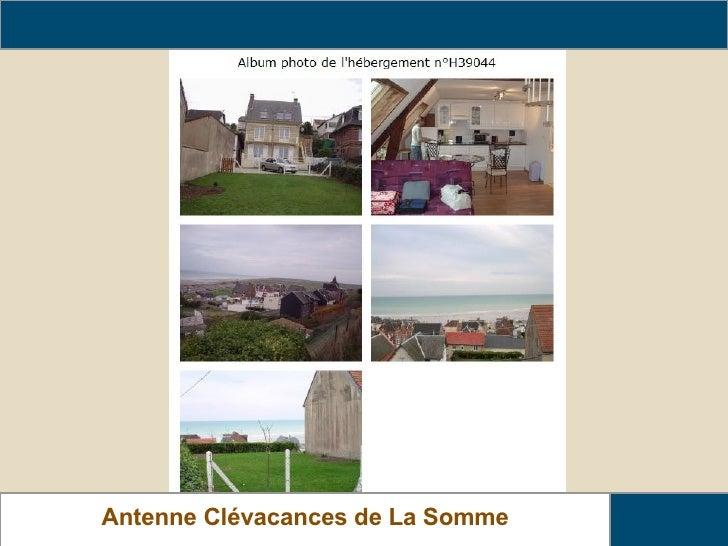 www.clevacances-somme.com Antenne Clévacances de La Somme