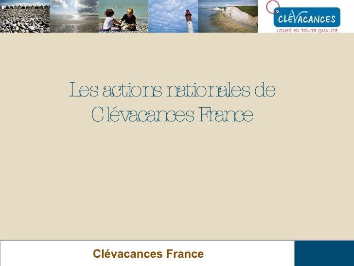 Les actions nationales de Clévacances France Clévacances France