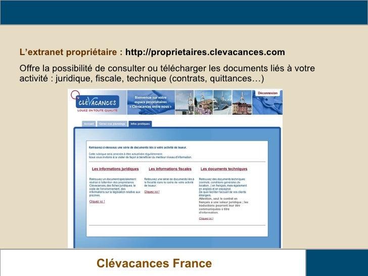 Clévacances France Les actions nationales de Clévacances France L'extranet propriétaire :  http://proprietaires.clevacance...