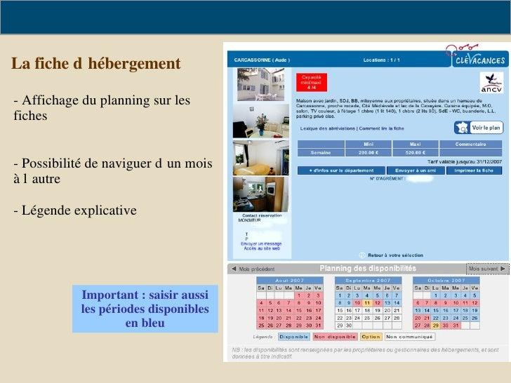 La fiche d'hébergement <ul><li>- Affichage du planning sur les fiches </li></ul><ul><li>Possibilité de naviguer d'un mois ...