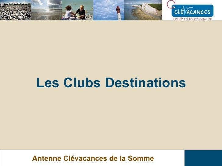 Les Clubs Destinations Antenne Clévacances de la Somme