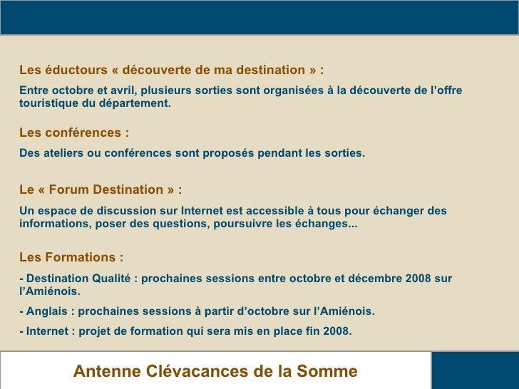 Les actions proposées dans le cadre des clubs Antenne Clévacances de la Somme Les éductours «découverte de ma destination...