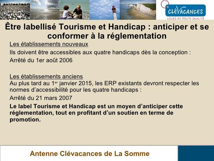 Antenne Clévacances de La Somme Être labellisé Tourisme et Handicap : anticiper et se conformer à la réglementation Les ét...