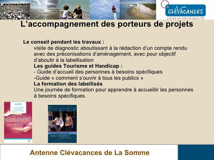 L'accompagnement des porteurs de projets Antenne Clévacances de La Somme <ul><li>Le conseil pendant les travaux : </li></u...