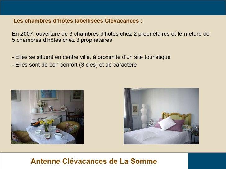 Les chambres d'hôtes labellisées Clévacances : <ul><li>- Elles se situent en centre ville, à proximité d'un site touristiq...