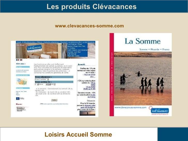 www.clevacances-somme.com Les produits Clévacances   Loisirs Accueil Somme