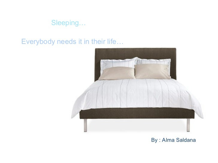 Sleeping… Everybody needs it in their life… By : Alma Saldana
