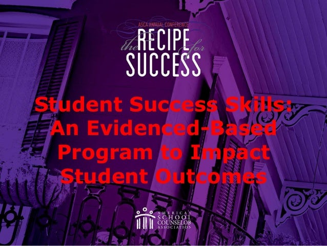 Student Success Skills: An Evidenced-Based Program to Impact Student Outcomes