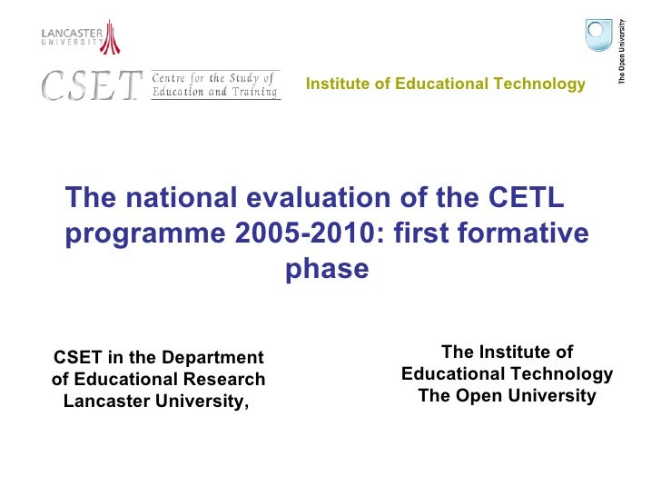 <ul><li>The national evaluation of the CETL programme 2005-2010: first formative phase </li></ul>CSET in the Department of...