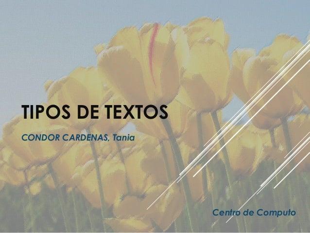 TIPOS DE TEXTOS CONDOR CARDENAS, Tania  Centro de Computo