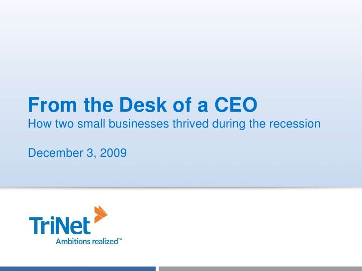 From the Desk of a CEO<br />How two small businesses thrived during the recession<br />December 3, 2009<br />