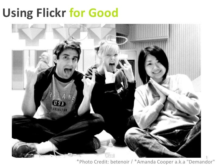 Using Flickr for Good                                                                       1              ‫٭‬Photo Credit...
