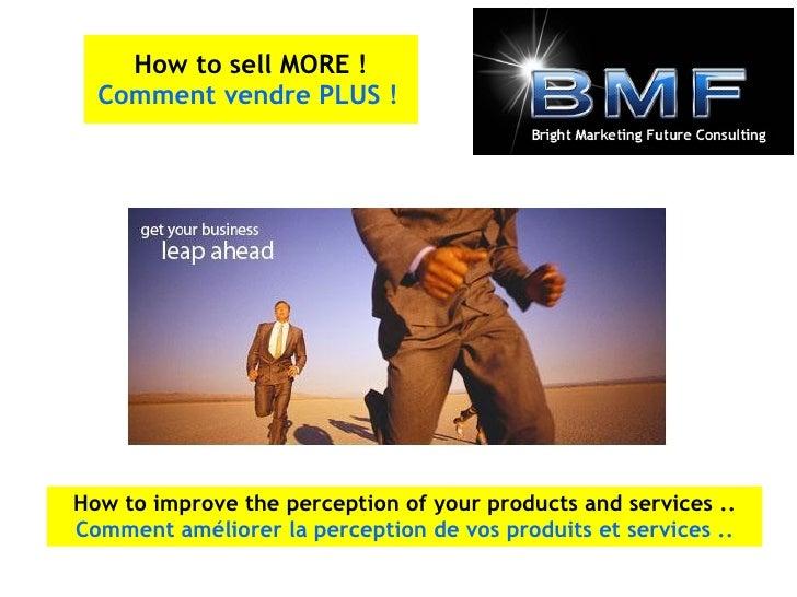 How to improve the perception of your products and services .. Comment améliorer la perception de vos produits et services...