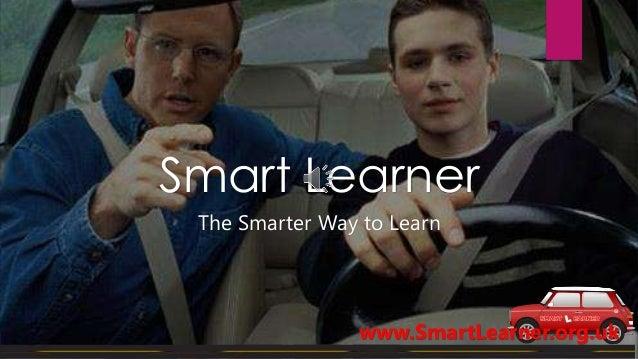 Smart Learner The Smarter Way to Learn www.SmartLearner.org.uk