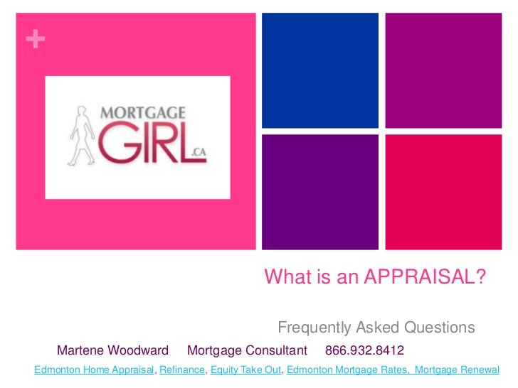 What is an APPRAISAL?<br />Frequently Asked Questions<br />Martene Woodward     Mortgage Consultant     866.932.8412<br />...