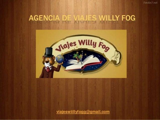 AGENCIA DE VIAJES WILLY FOG viajeswiillyfogg@gmail.com