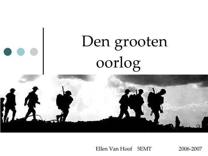Den grooten   oorlog Ellen Van Hoof 5EMT 2006-2007
