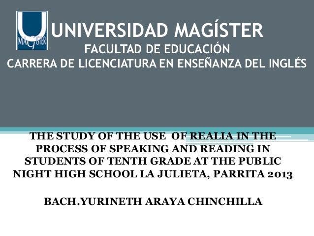 UNIVERSIDAD MAGÍSTER FACULTAD DE EDUCACIÓN CARRERA DE LICENCIATURA EN ENSEÑANZA DEL INGLÉS  THE STUDY OF THE USE OF REALIA...