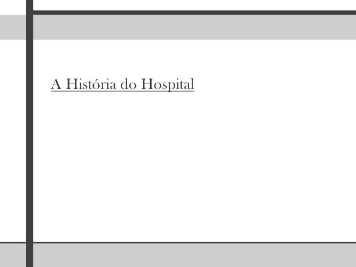 A História do Hospital<br />