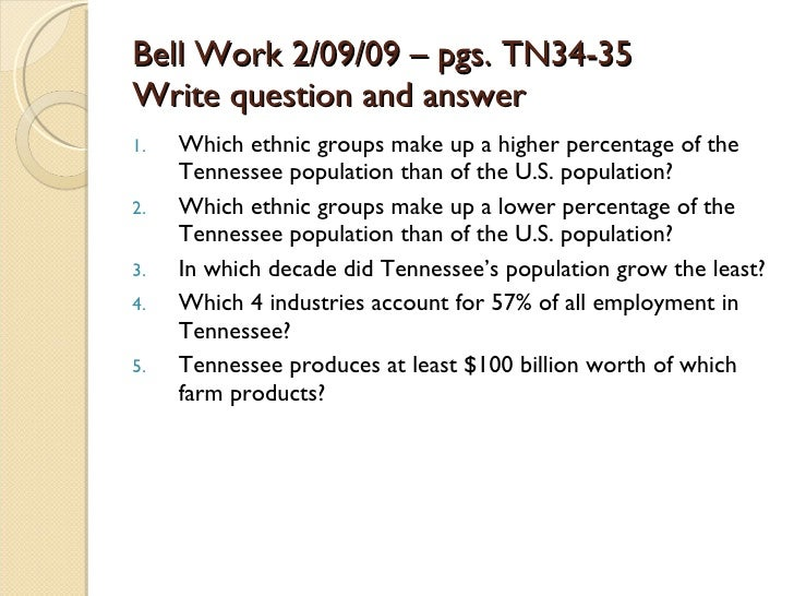 Bell Work 2/09/09 – pgs. TN34-35 Write question and answer <ul><li>Which ethnic groups make up a higher percentage of the ...