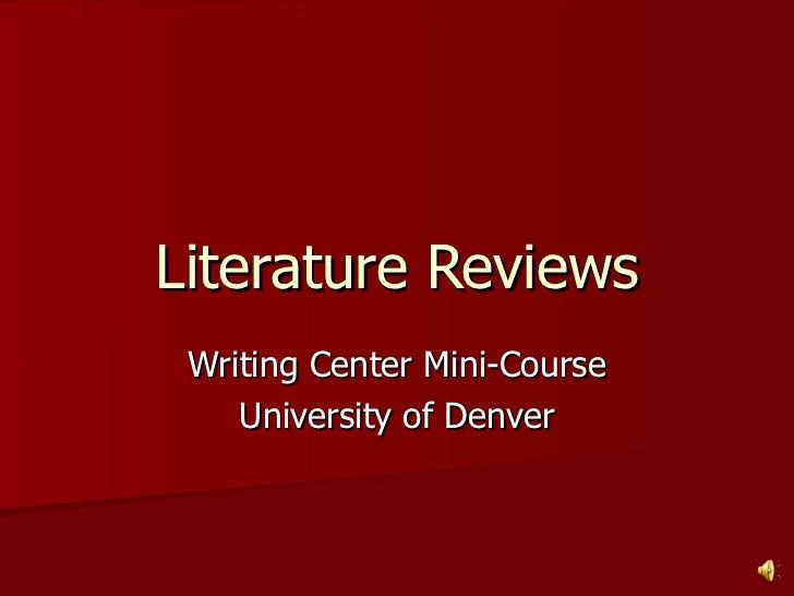 Literature Reviews Writing Center Mini-Course University of Denver