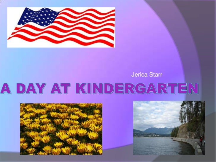 A Day at Kindergarten<br />Jerica Starr<br />
