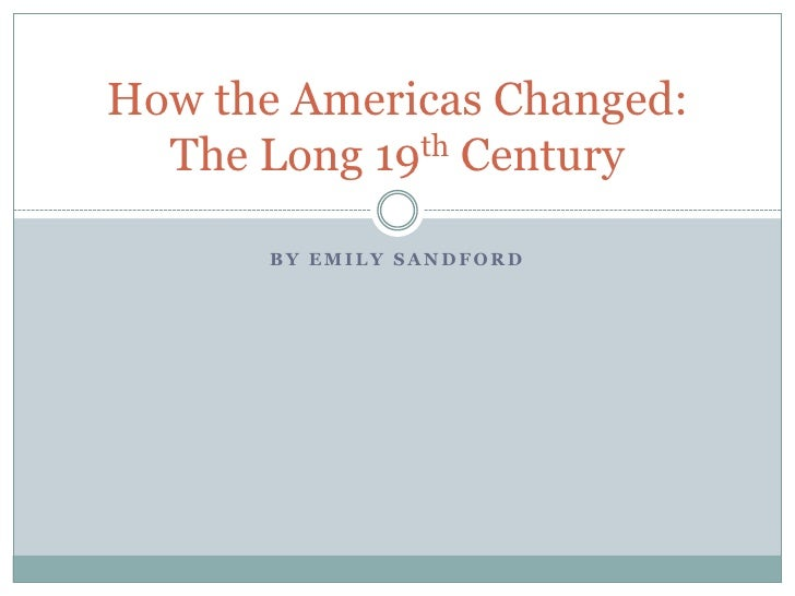 By Emily Sandford<br />How the Americas Changed: The Long 19th Century<br />