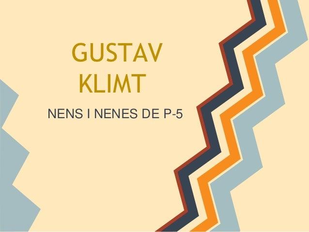 GUSTAV   KLIMTNENS I NENES DE P-5