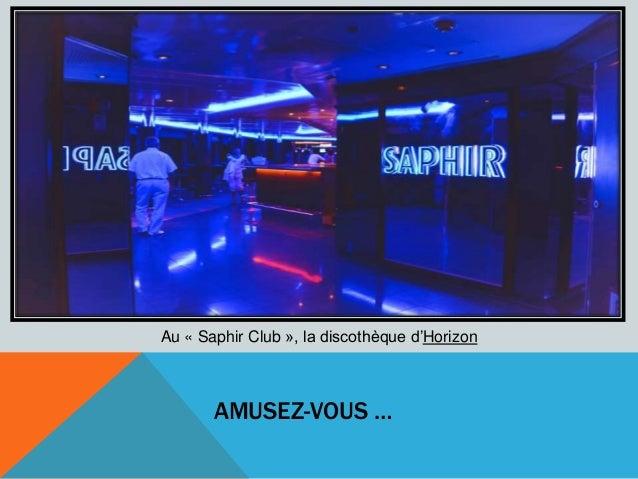 AMUSEZ-VOUS … Au « Saphir Club », la discothèque d'Horizon