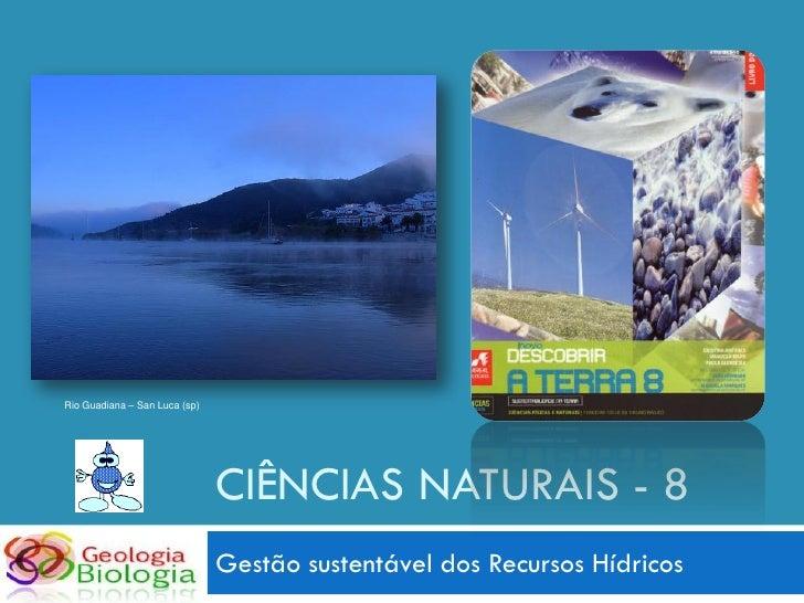 Rio Guadiana – San Luca (sp)                                    CIÊNCIAS NATURAIS - 8                                Gestã...