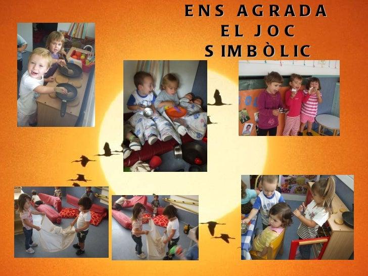 ENS AGRADA  EL JOC SIMBÒLIC