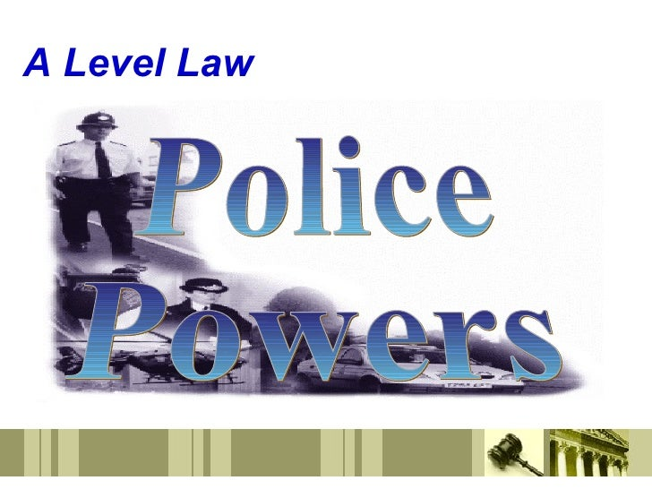 A Level Law Police Powers