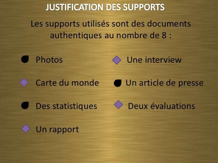 Les supports utilisés sont des documents     authentiques au nombre de 8 : Photos                Une interview Carte du mo...