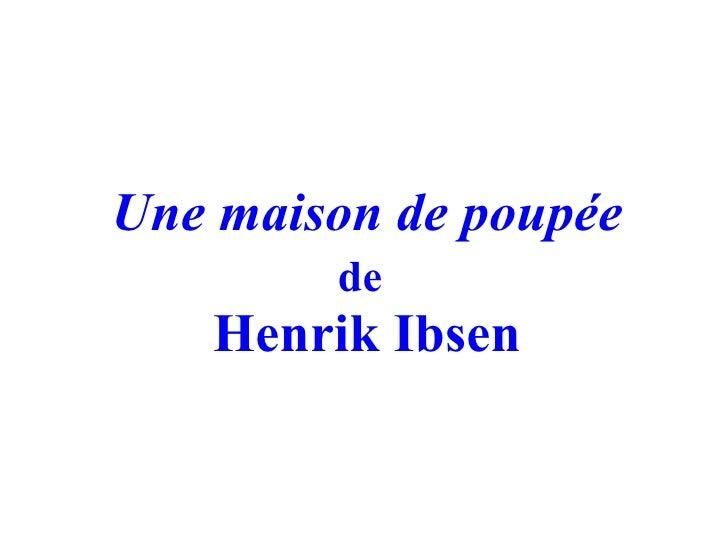 Une maison de poupée de   Henrik Ibsen