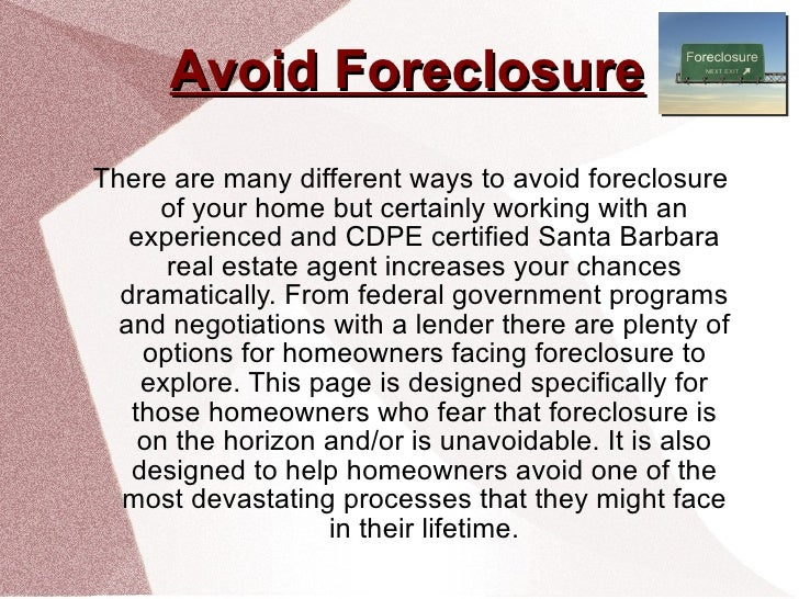Avoid Foreclosure There are many different ways to avoid foreclosure of your home but certainly working with an experience...