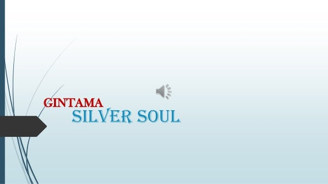 GINTAMA  SILVER SOUL
