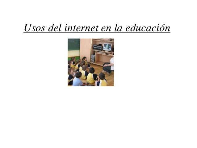 Usos del internet en la educación