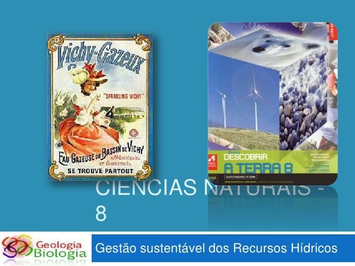 CIÊNCIAS NATURAIS - 8 Gestão sustentável dos Recursos Hídricos