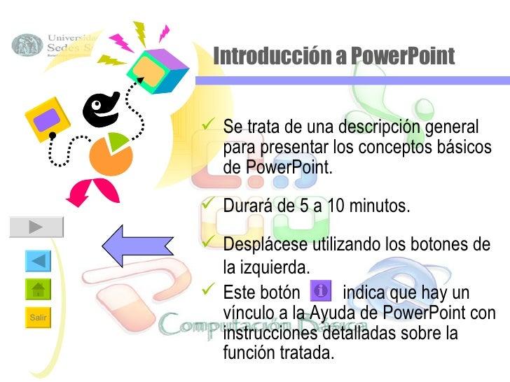 Introducción a PowerPoint <ul><li>Se trata de una descripción general para presentar los conceptos básicos de PowerPoint. ...